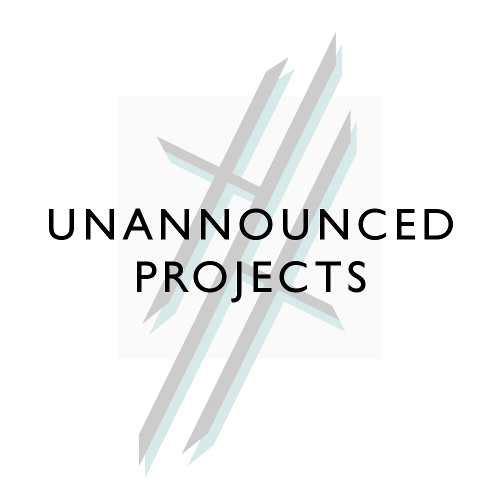 Unannounced Projects